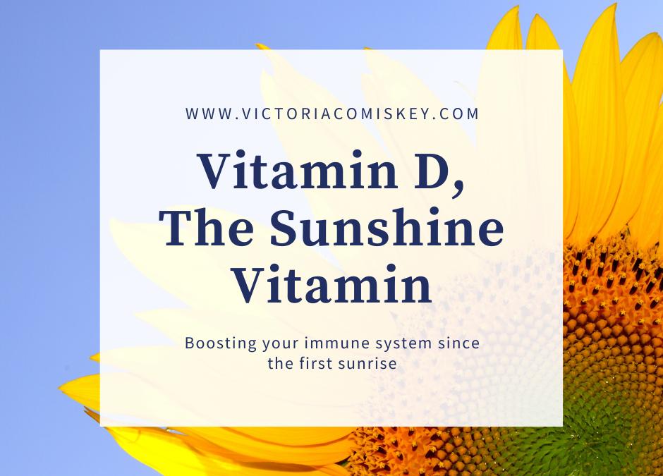 Vitamin D, The Sunshine Vitamin